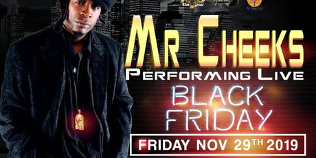 Black Friday with Mr. Cheeks Performing Live tickets