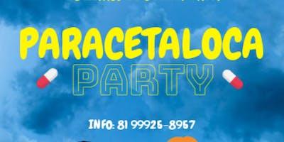 Paracetaloca Party