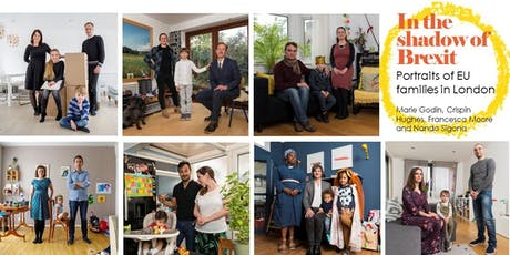 In the shadow of Brexit: Portraits of EU families in London - launch and debate tickets