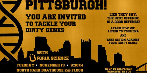 Pittsburgh! Tackle Your Dirty Genes with Üforia Science