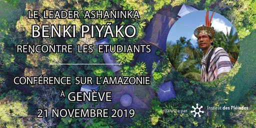 Conférence: le leader Ashaninka Benki Piyãko rencontre les étudiants