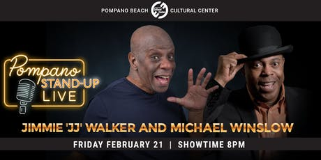Pompano Stand Up Live! Jimmie 'JJ' Walker & Michael Winslow tickets