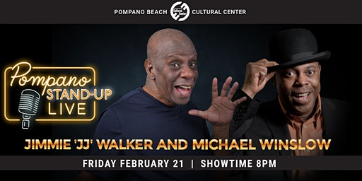 Pompano Stand Up Live! Jimmie 'JJ' Walker & Michael Winslow