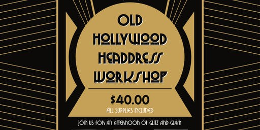 Old Hollywood Glam Headdress Workshop