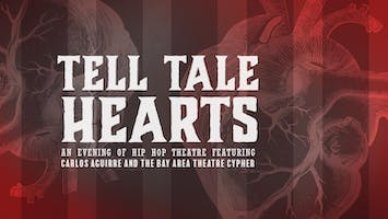 """Tell Tale Hearts"": An Evening of Hip Hop Theatre"