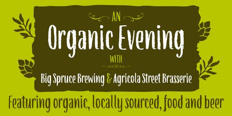 An Organic Evening with Big Spruce and The Agricola Street Brasserie tickets