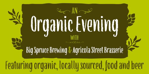 An Organic Evening with Big Spruce and The Agricola Street Brasserie