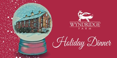 Wyndridge Farm Holiday Dinner tickets