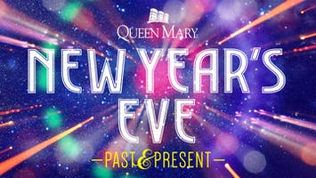 "Queen Mary's ""New Year's Eve: Past & Present"""