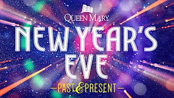 """Queen Mary's """"New Year's Eve: Past & Present"""""""