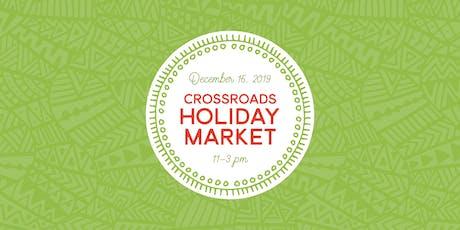 Crossroads Holiday Market tickets