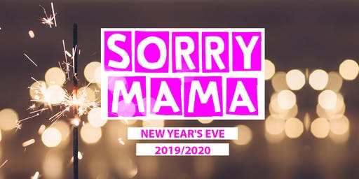 SORRY MAMA_New Year's Eve
