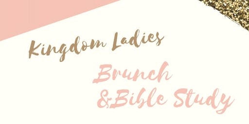 Kingdom Ladies Brunch & Bible Study