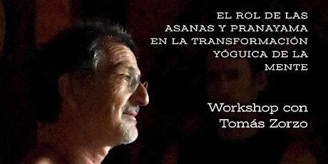 EL ROL DE LAS ASANAS Y PRANAYAMA EN LA TRANSFORMACIÓN YOGUICA DE LA MENTE. Con Tomas Zorzo entradas