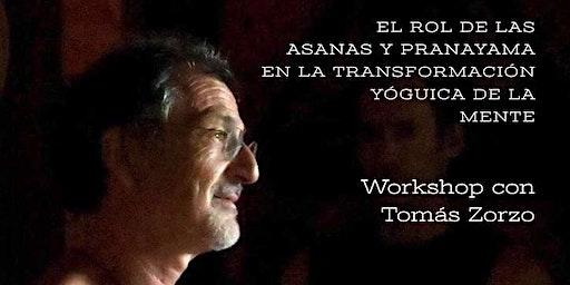 EL ROL DE LAS ASANAS Y PRANAYAMA EN LA TRANSFORMACIÓN YOGUICA DE LA MENTE. Con Tomas Zorzo