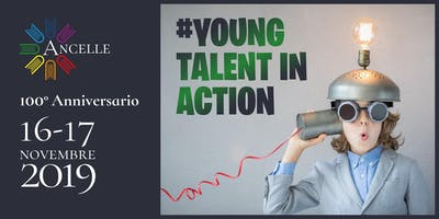 Centenario Istituto Ancelle - #YoungTalentInAction