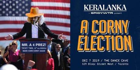 Keralanka & SPICYWTR Present: A Corny Election! at The Dance Cave tickets