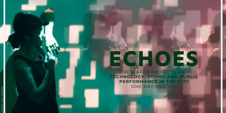 ECHOES: Technology, Sound, and Public Performance in the City bilhetes