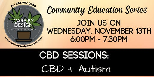 Care By Design Community Education Series - CBD + Autism