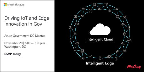 Azure Gov Meetup: Driving IoT and Edge Innovation in Gov tickets