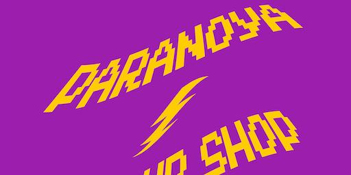The Paranoya Shop: A Little Paranoya Can Keep You Alive