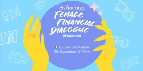 Female Financial Dialogue #Finimized, Dublin tickets