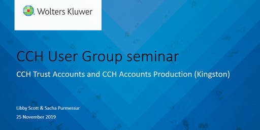 CCH User Group seminar : CCH Trust Accounts and CCH Accounts Production (Kingston - 25th November)