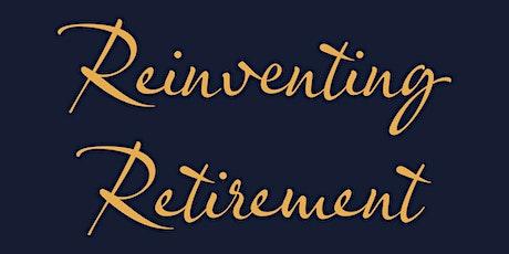 "Retirement Resource Fair - ""Reinventing Retirement"" tickets"