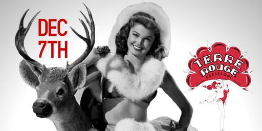 Terre Rouge - Speakeasy Burlesque  - Christmas Show - Live Jazz- TWO SHOWS 8:00 & 10:30P