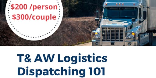T & AW LOGISTICS DISPATCHING 101
