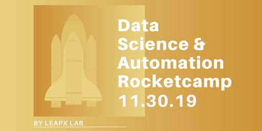 Data Science & Automation Rocketcamp: 1Day Superclass + 2 Wk Launch Project