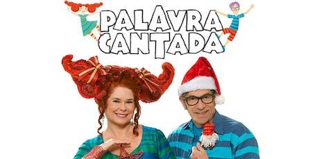 DESCONTO! Show da Palavra Cantada de Natal no Tom Brasil ingressos