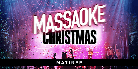 Massaoke Christmas - Matinee (all ages) tickets