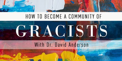How to Become a Community of Gracists with Dr. David Anderson