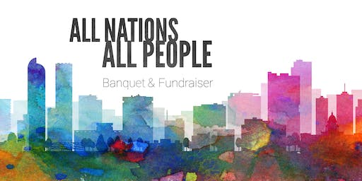 All Nations All People - Banquet & Fundraiser