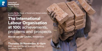 CSSGJ Annual Lecture: The International Labour Organisation at hundred: achievements, problems and prospects