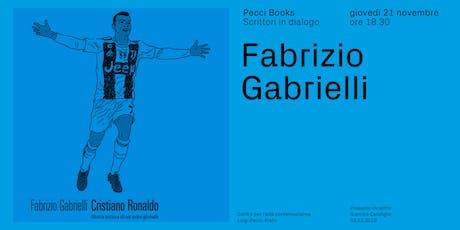 Fabrizio Gabrielli: Cristiano Ronaldo. Storia intima di un mito globale biglietti