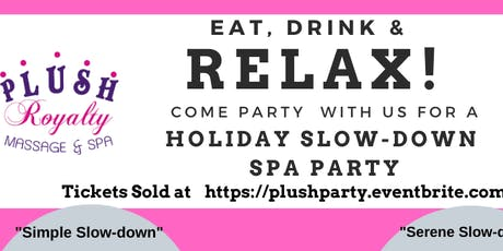 """Plush Party presents """"Holiday Slow-Down Spa Party!"""" tickets"""