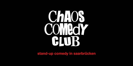 Chaos Comedy Club  - Saarbrücken Vol. 6 Tickets
