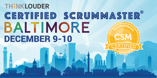 Baltimore Certified ScrumMaster® Workshop (CSM) - December 9-10