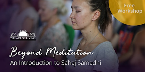 Beyond Meditation - An Introduction to Sahaj Samadhi in Columbus