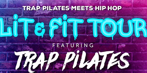 TRAP PILATES®  meets HIP HOP: Lit & Fit TOUR w/special guest | Dallas, TX