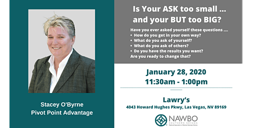 NAWBO Southern Nevada Business Lunch: Is Your ASK too small...and your BUT too BIG?