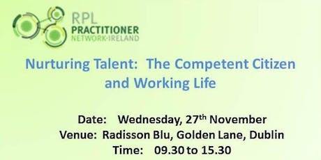 RPL: Nurturing Talent:  The Competent Citizen and Working Life. tickets