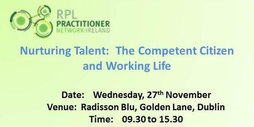 RPL: Nurturing Talent:  The Competent Citizen and Working Life.