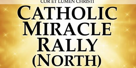 Catholic Miracle Rally - Conference for the North - 2020 tickets
