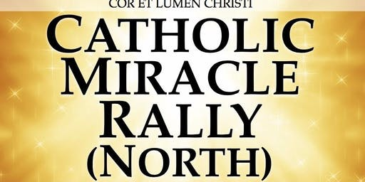 Catholic Miracle Rally - Conference for the North - 2020