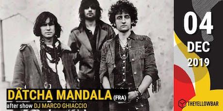 Dätcha Mandala - The Yellow Bar biglietti