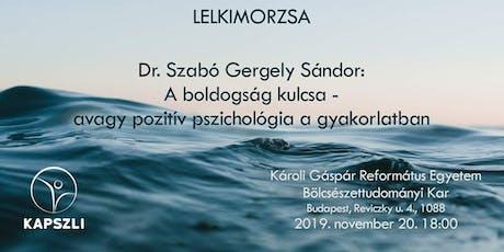 Dr. Szabó Gergely-A boldogság kulcsa tickets