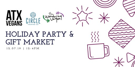 ATX Vegans Holiday Party & Gift Market!